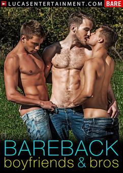Bareback Boyfriends and Bros