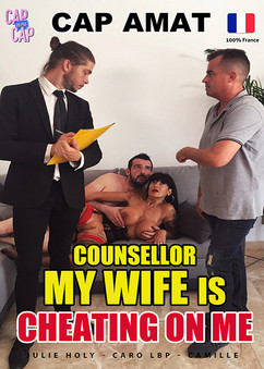 Cousellor, my wife is cheating on me