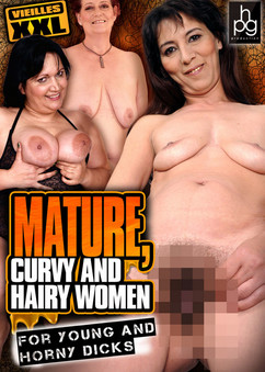 Mature, curvy and hairy women for young and horny dicks