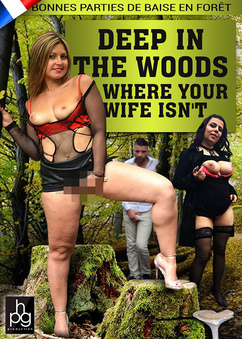 Deep in the woods where your wife isn't
