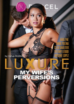 Luxure - my wife's perversions