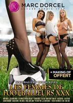 Les Femmes de Footballeurs XXX