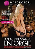 Lola, Dressage en orgie