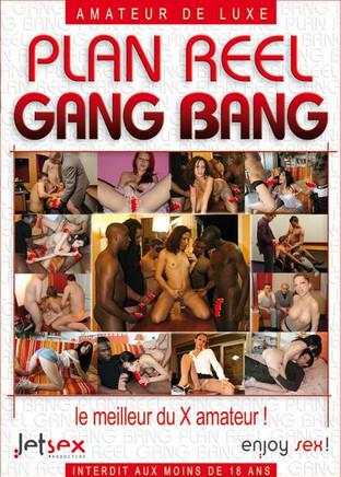 Plan Réel : Gang Bang