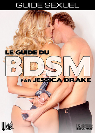 Jessica Drake's Guide To Wicked Sex : BDSM For Beginners