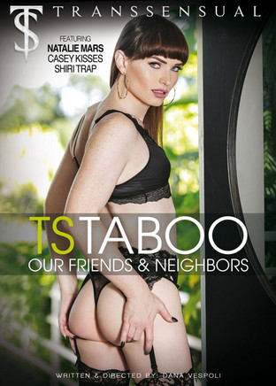 TS Taboo : our friends and neighbors