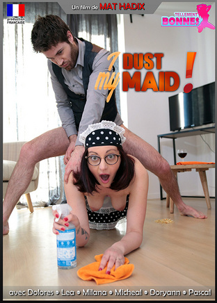 I dust my maid