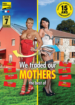 We traded our mothers, the best of