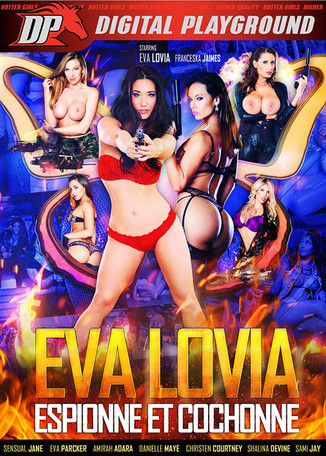 Eva Lovia, Espionne et cochonne
