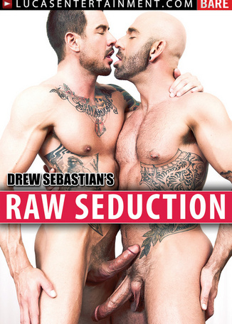 Drew Sebastian's Raw Seduction