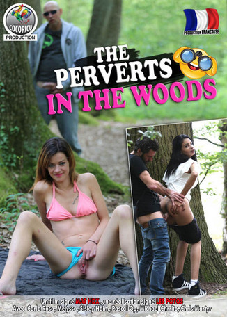 The perverts in the woods