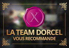 DORCEL Team's choice