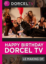 Happy Birthday, les 5 ans de Dorcel TV - Le Making Of
