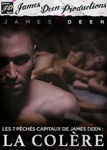 Les 7 péchés capitaux de James Deen : la colère